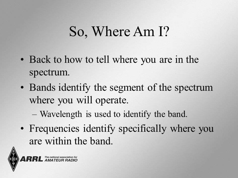 So, Where Am I Back to how to tell where you are in the spectrum.