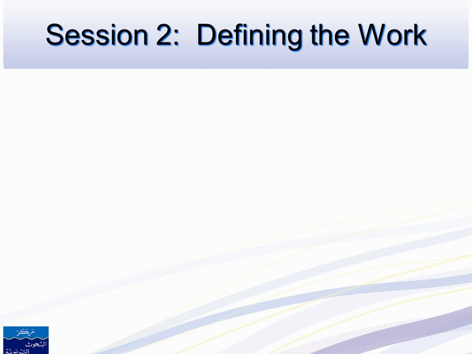 Session 2: Defining the Work