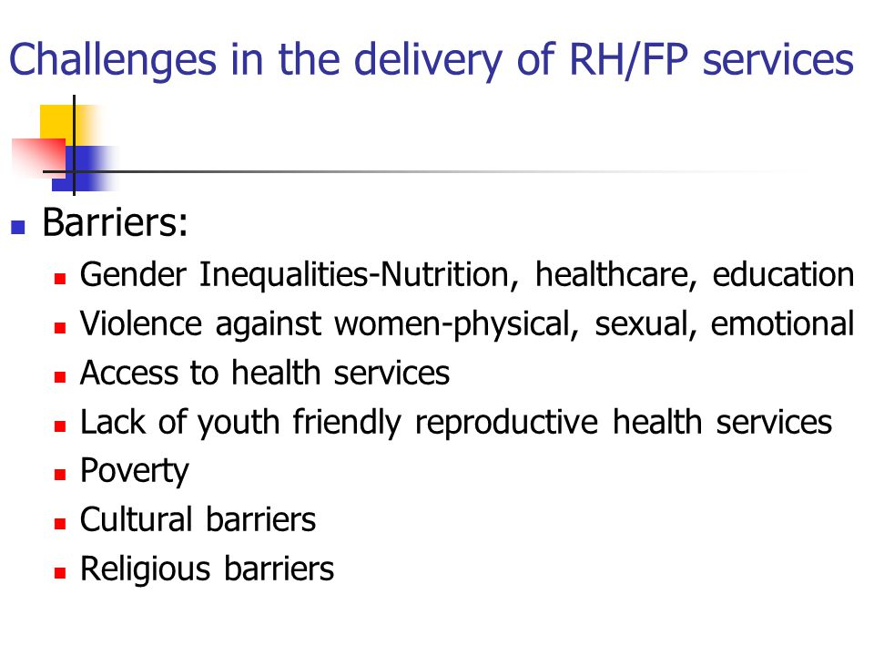 Challenges in the delivery of RH/FP services