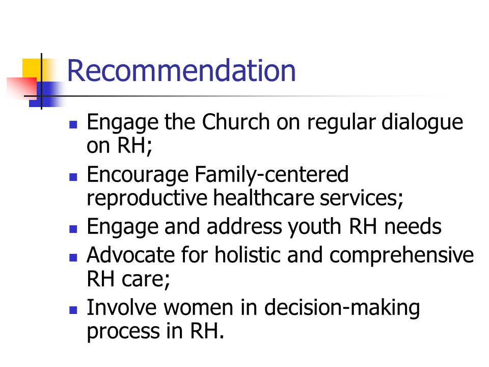 Recommendation Engage the Church on regular dialogue on RH;