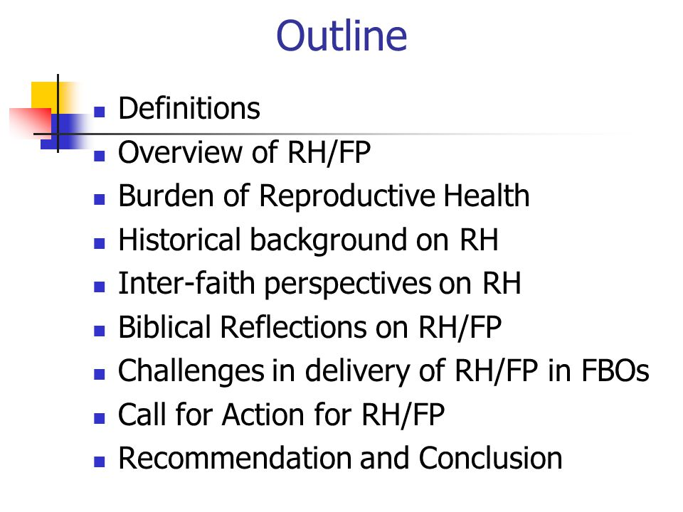 Outline Definitions Overview of RH/FP Burden of Reproductive Health