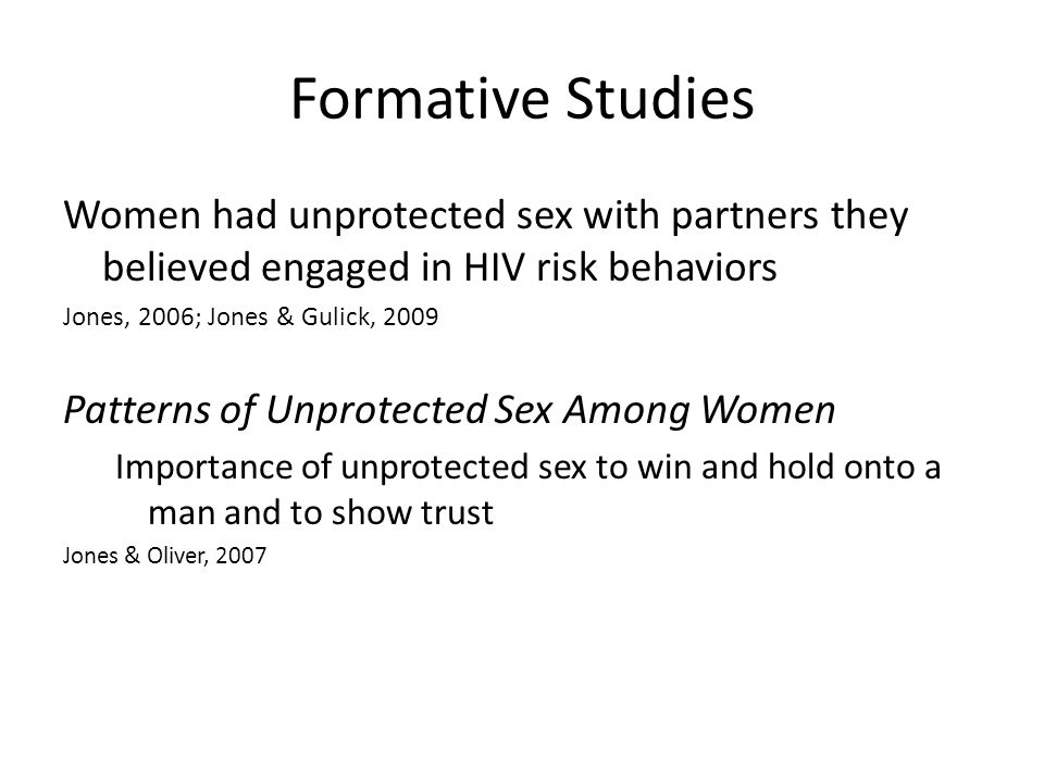Formative Studies Women had unprotected sex with partners they believed engaged in HIV risk behaviors.