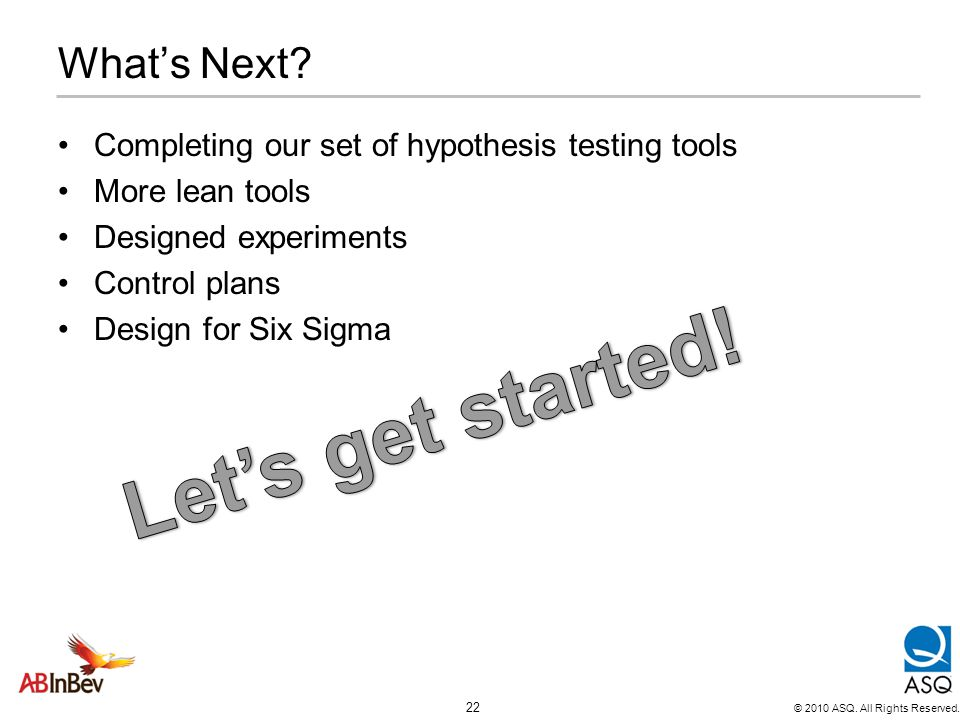 Let's get started! What's Next