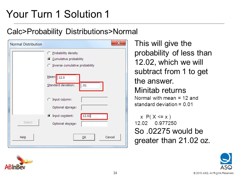 Your Turn 1 Solution 1 Calc>Probability Distributions>Normal