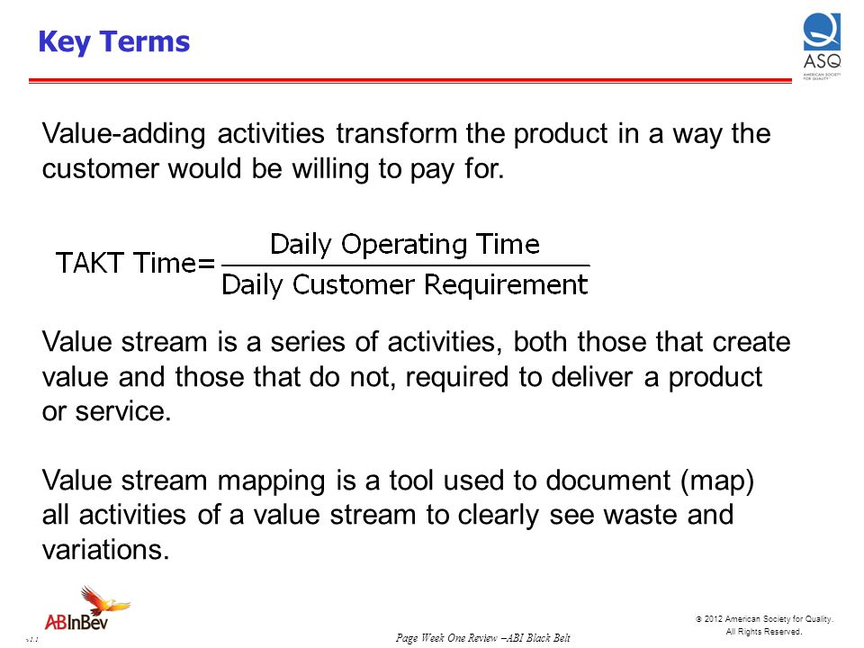 Key Terms Value-adding activities transform the product in a way the customer would be willing to pay for.