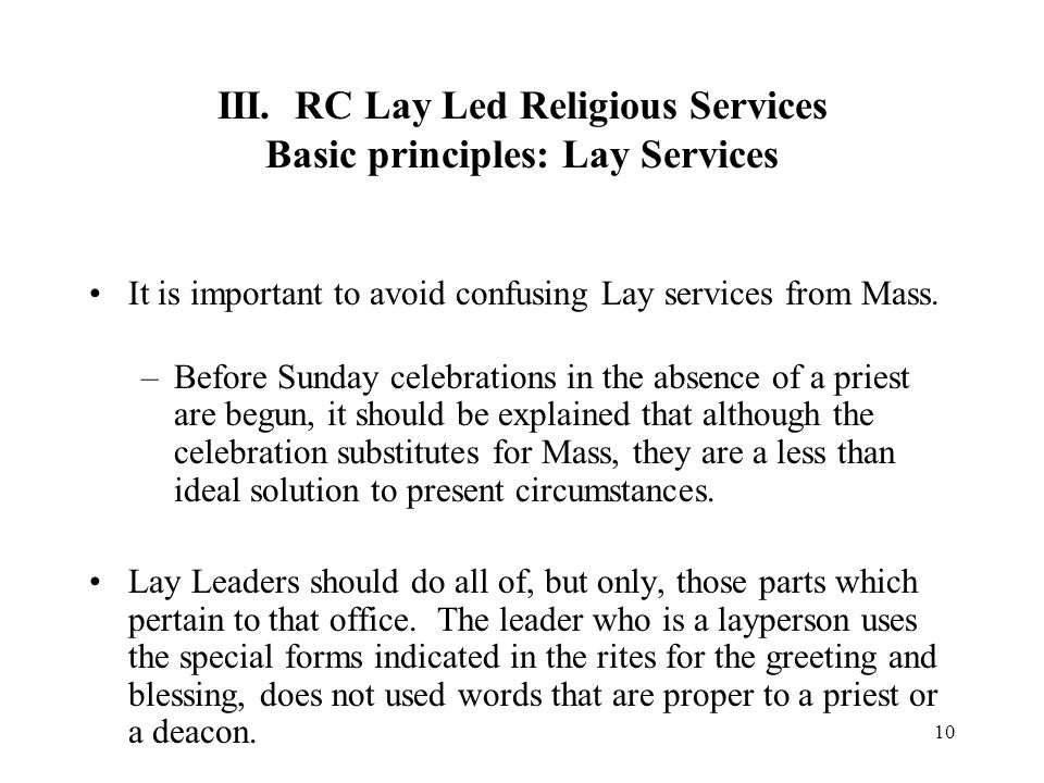 III. RC Lay Led Religious Services Basic principles: Lay Services