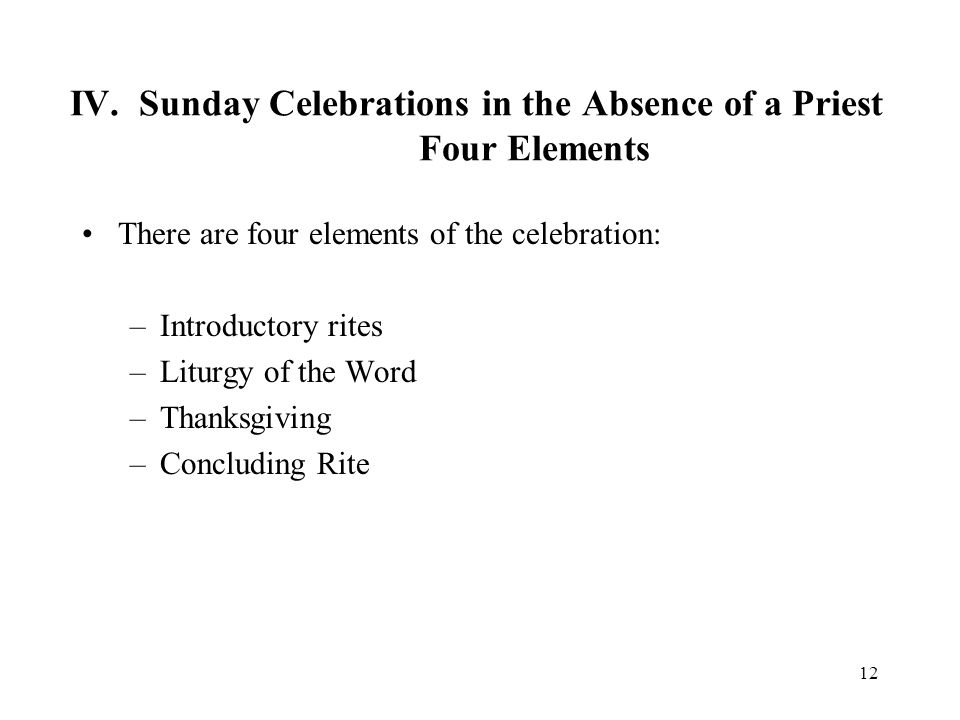 IV. Sunday Celebrations in the Absence of a Priest Four Elements