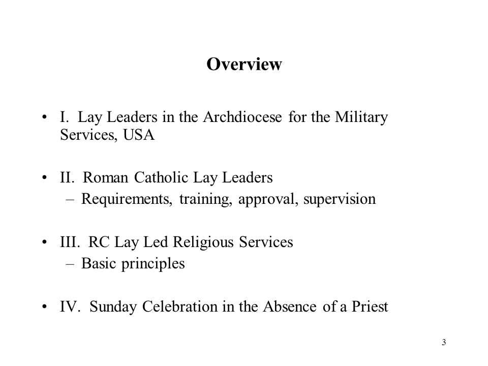 Overview I. Lay Leaders in the Archdiocese for the Military Services, USA. II. Roman Catholic Lay Leaders.