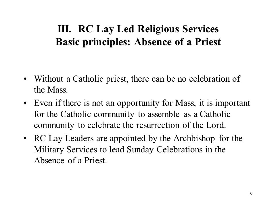 III. RC Lay Led Religious Services Basic principles: Absence of a Priest