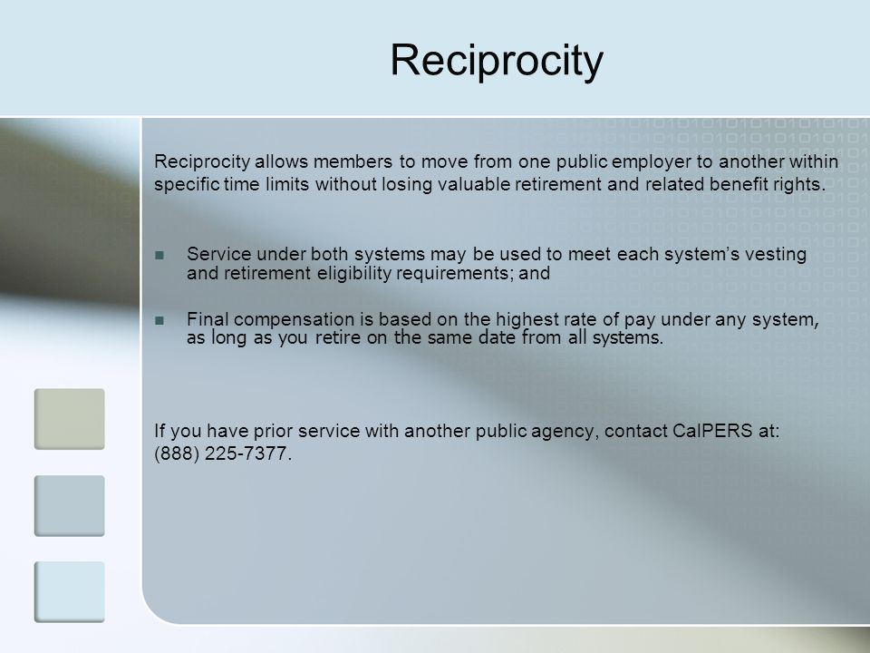 Reciprocity Reciprocity allows members to move from one public employer to another within.