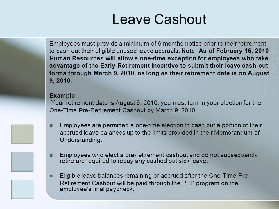Leave Cashout Employees must provide a minimum of 6 months notice prior to their retirement.
