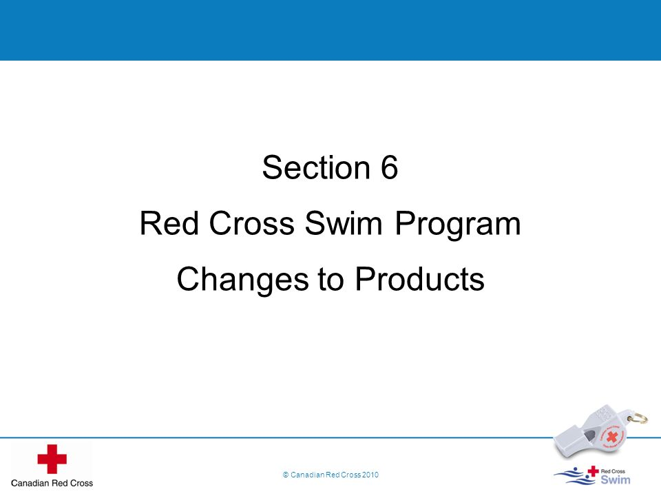 Section 6 Red Cross Swim Program Changes to Products