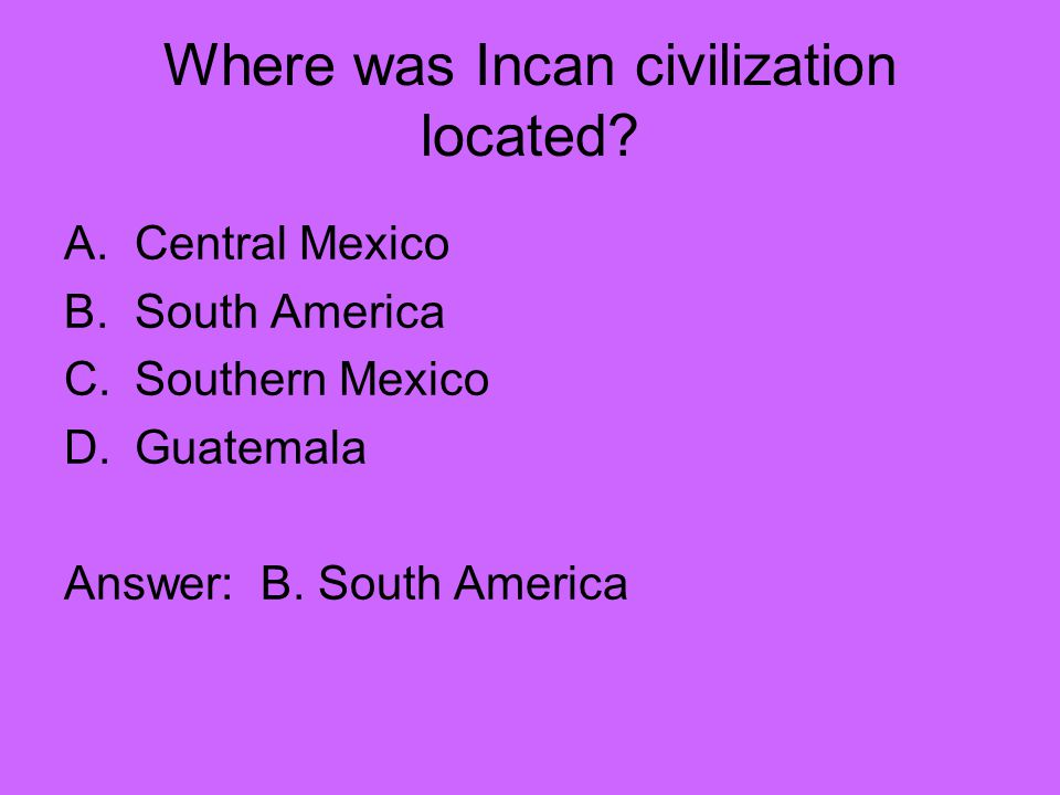Where was Incan civilization located