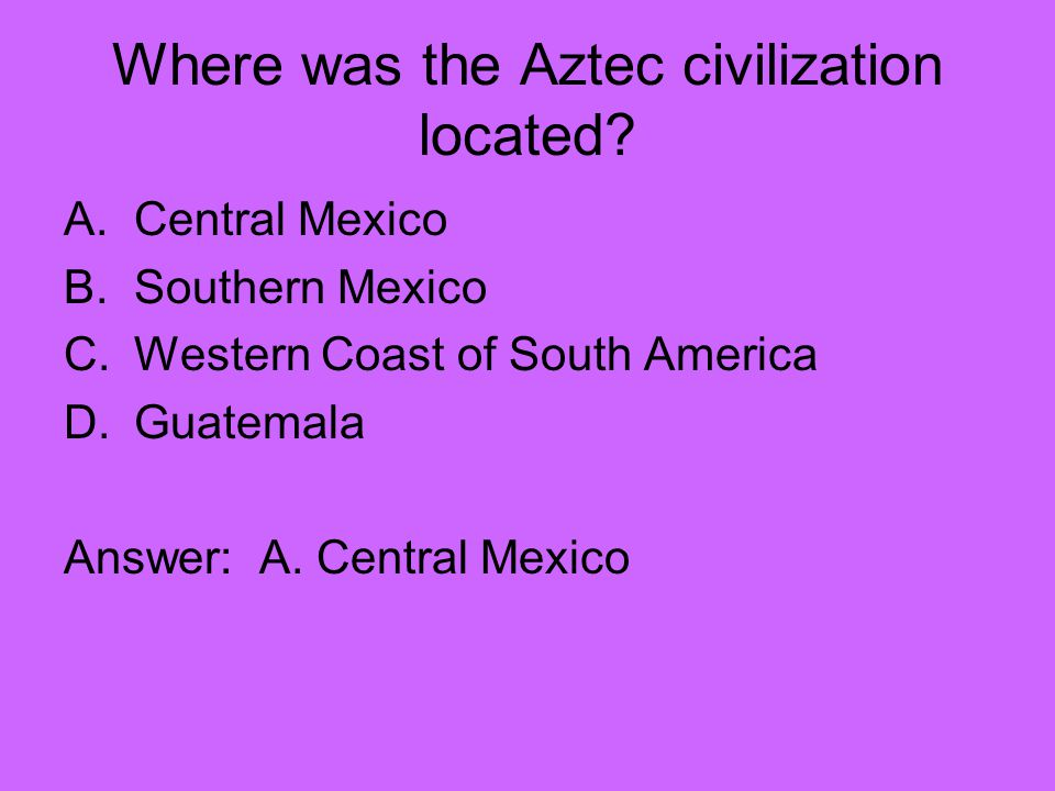 Where was the Aztec civilization located