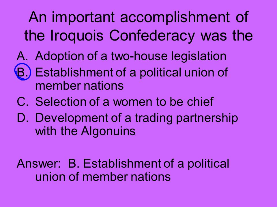 An important accomplishment of the Iroquois Confederacy was the