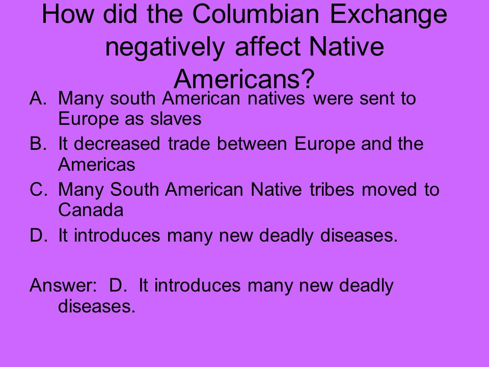 How did the Columbian Exchange negatively affect Native Americans