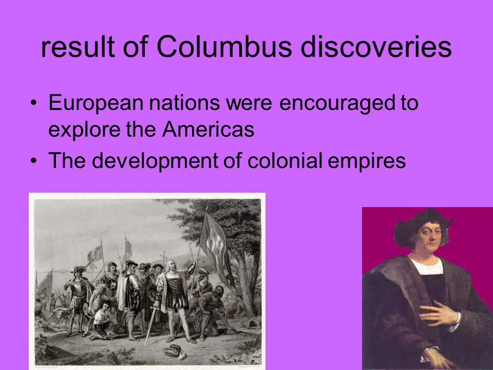 result of Columbus discoveries