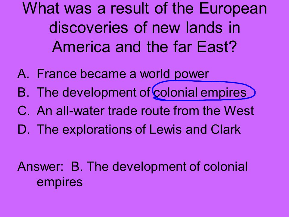 What was a result of the European discoveries of new lands in America and the far East