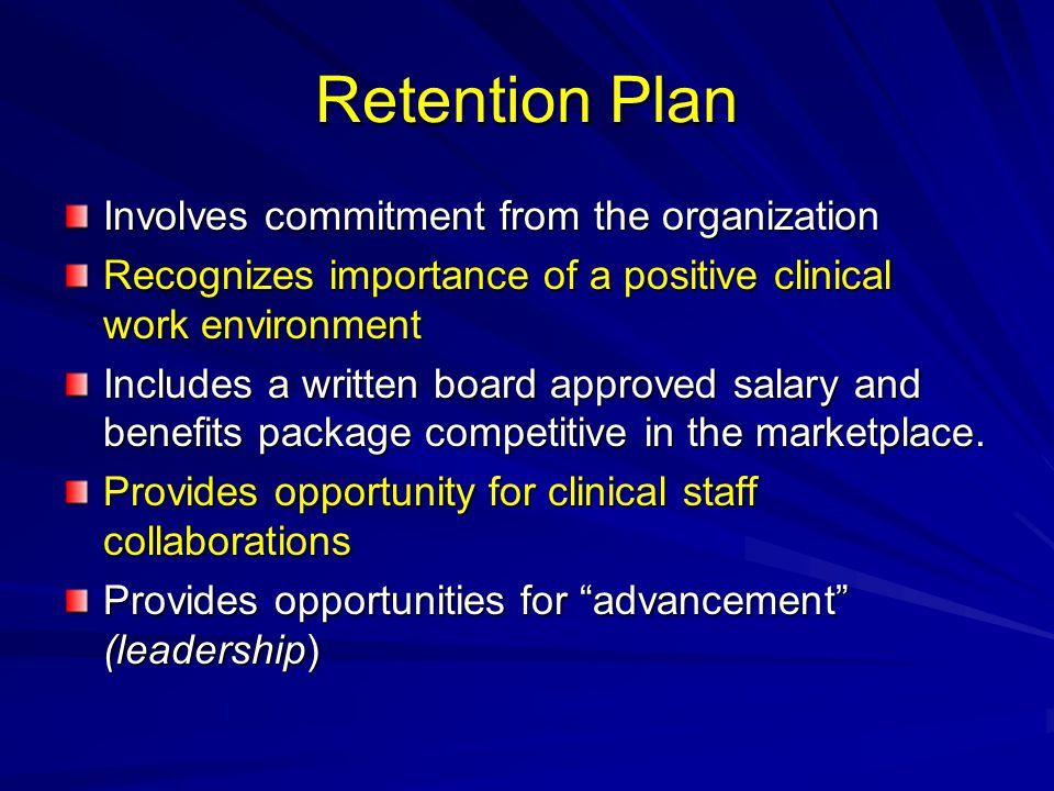 Retention Plan Involves commitment from the organization