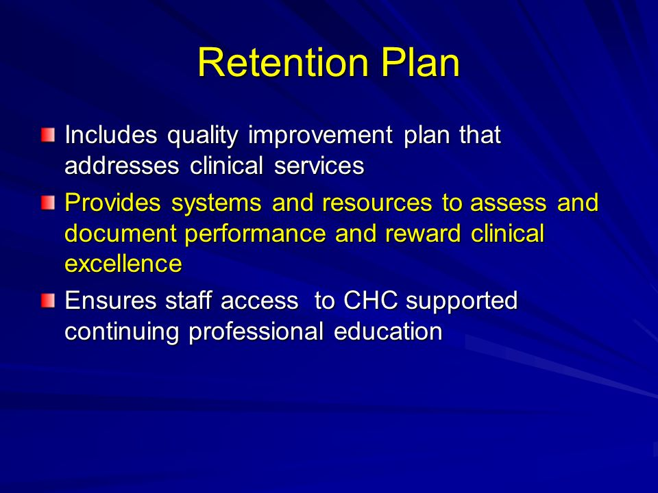 Retention Plan Includes quality improvement plan that addresses clinical services.