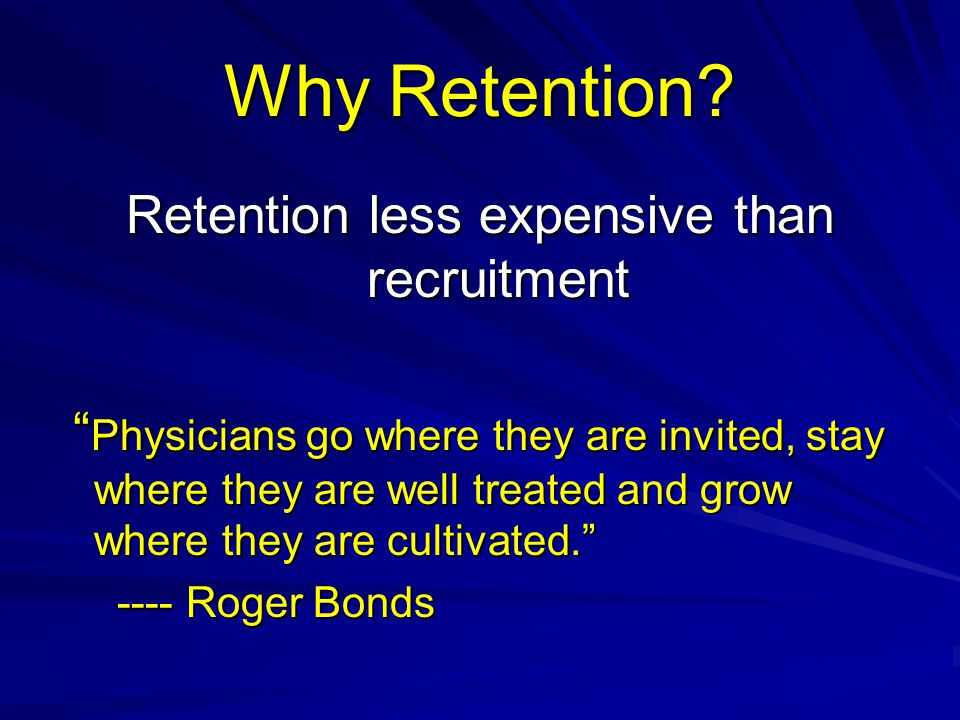 Retention less expensive than recruitment