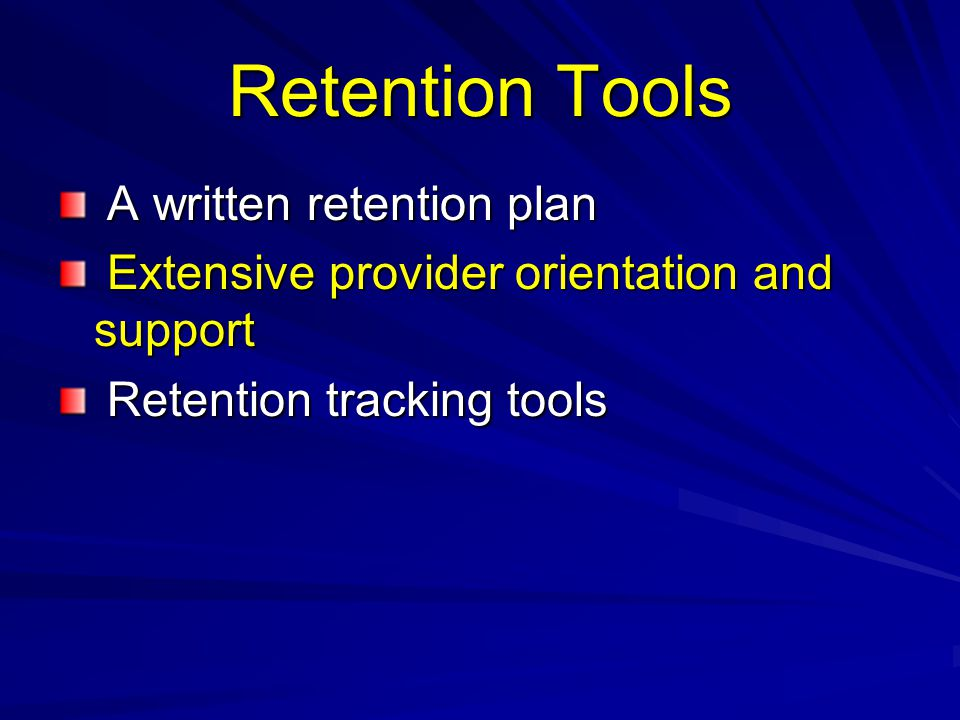 Retention Tools A written retention plan