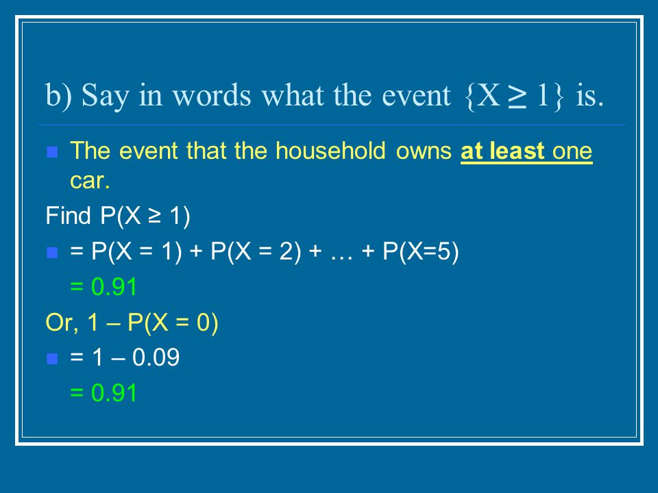 b) Say in words what the event {X ≥ 1} is.