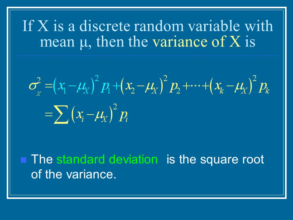 If X is a discrete random variable with mean μ, then the variance of X is