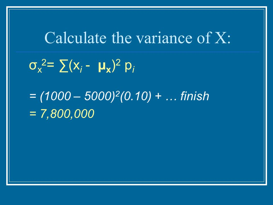 Calculate the variance of X: