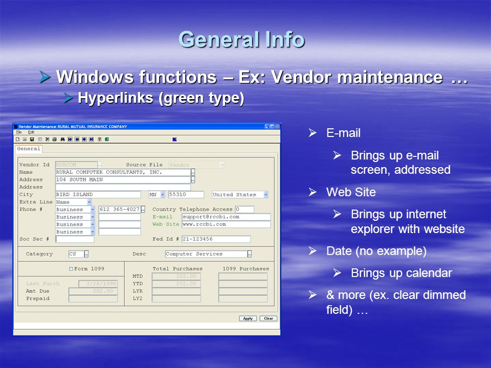 General Info Windows functions – Ex: Vendor maintenance …