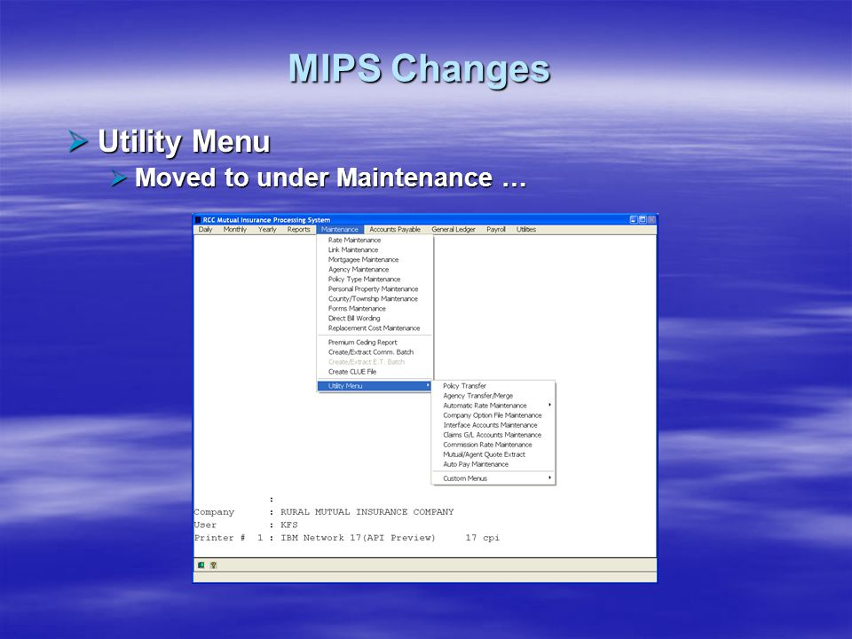 MIPS Changes Utility Menu Moved to under Maintenance …