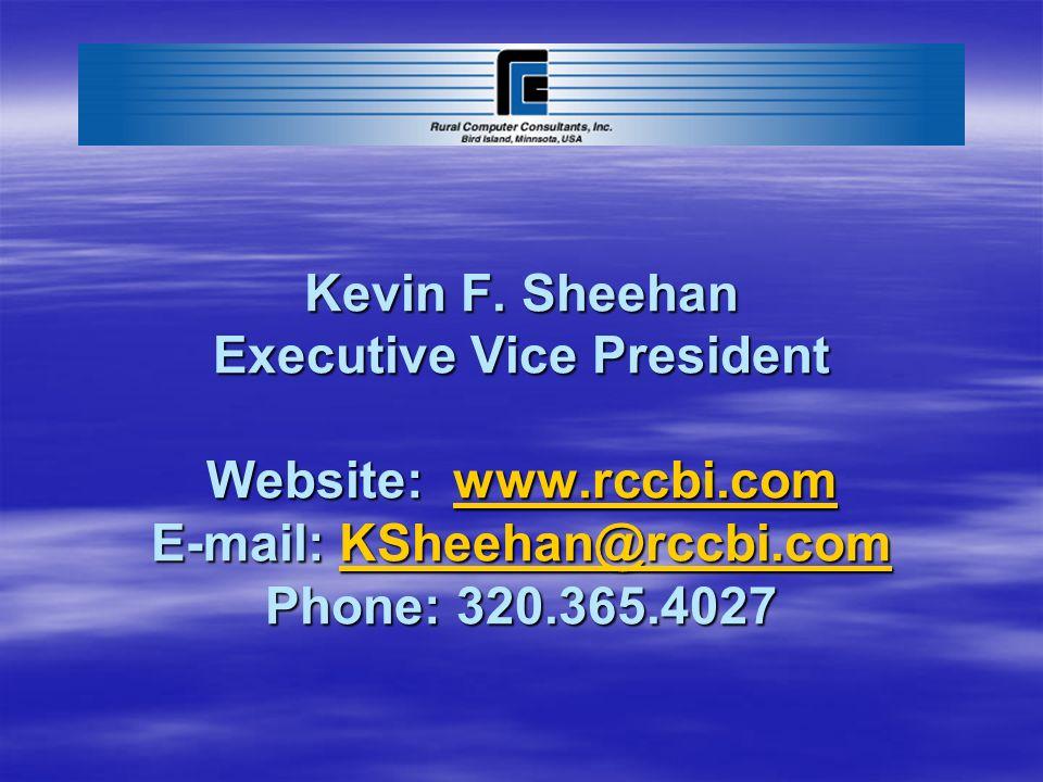 Kevin F. Sheehan Executive Vice President Website: www. rccbi