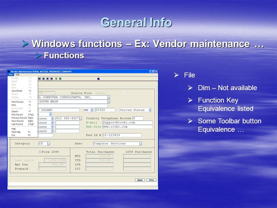 General Info Windows functions – Ex: Vendor maintenance … Functions