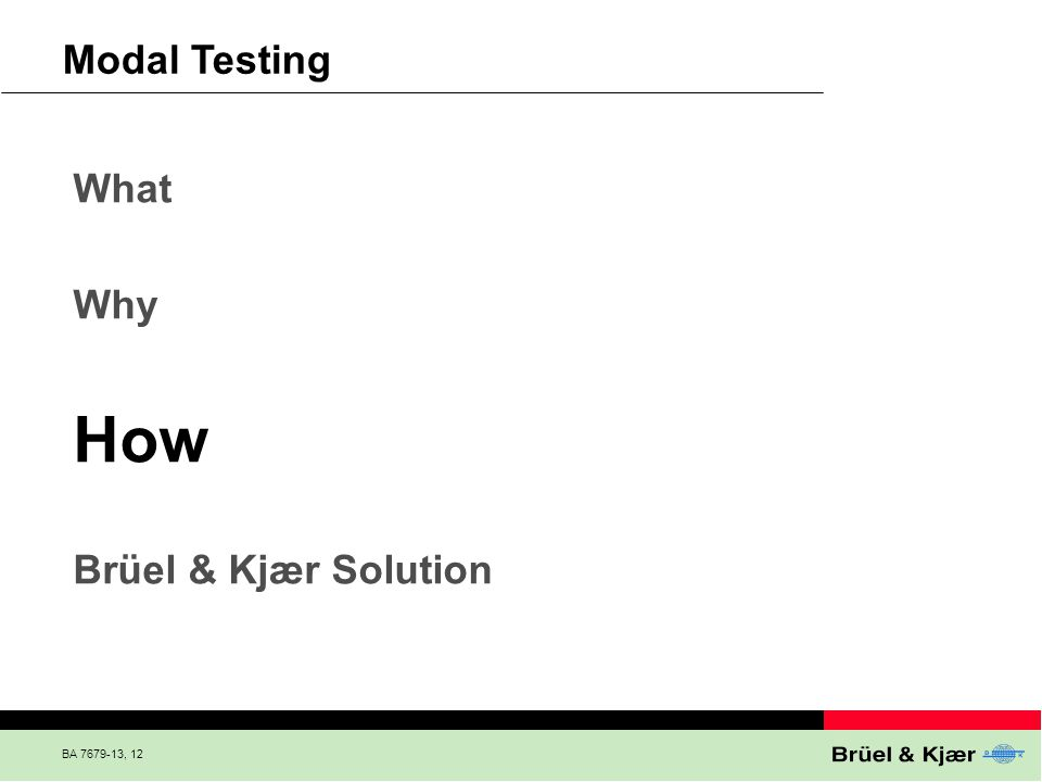 How Modal Testing What Why Brüel & Kjær Solution