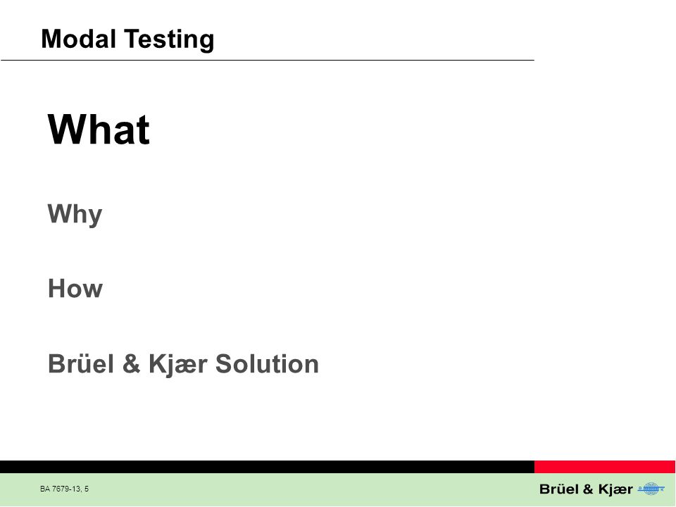 What Modal Testing Why How Brüel & Kjær Solution