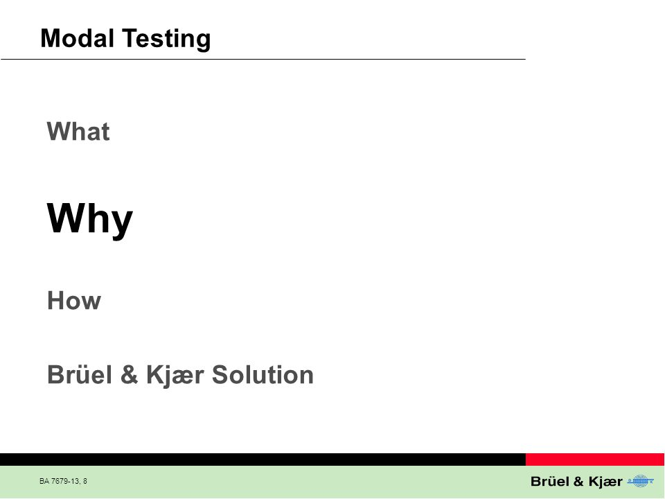 Why Modal Testing What How Brüel & Kjær Solution