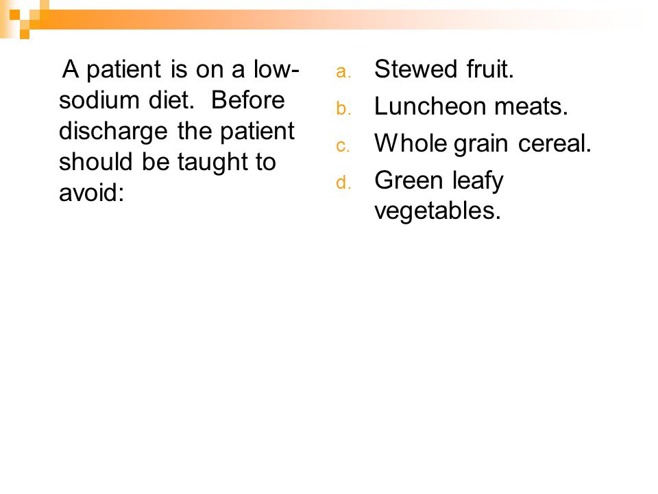 A patient is on a low-sodium diet