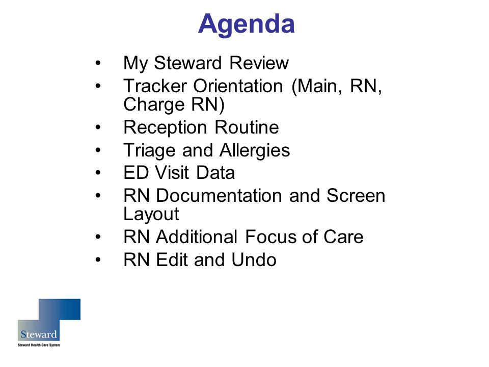 Agenda My Steward Review Tracker Orientation (Main, RN, Charge RN)