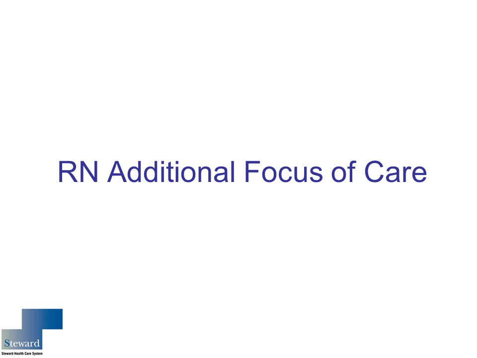 RN Additional Focus of Care
