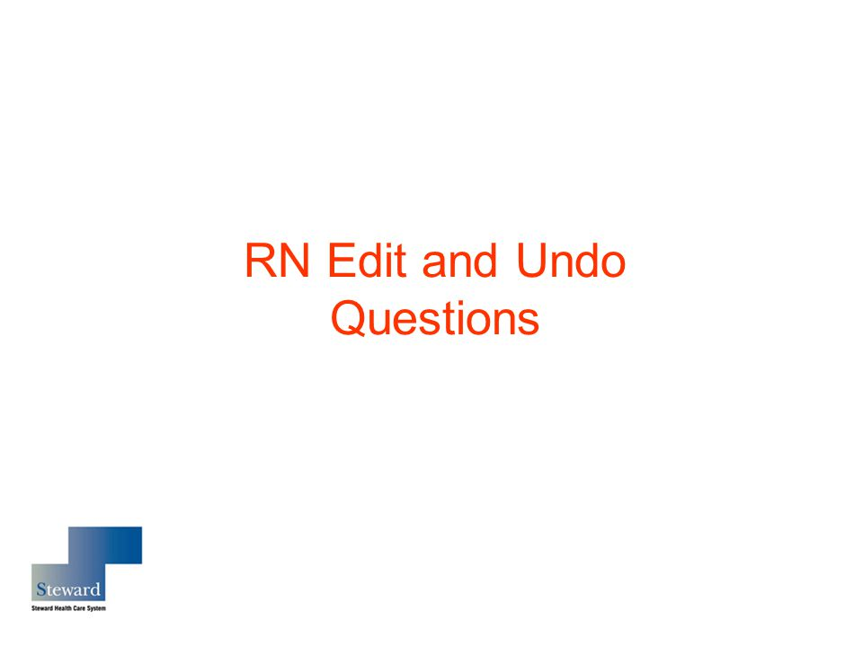 RN Edit and Undo Questions