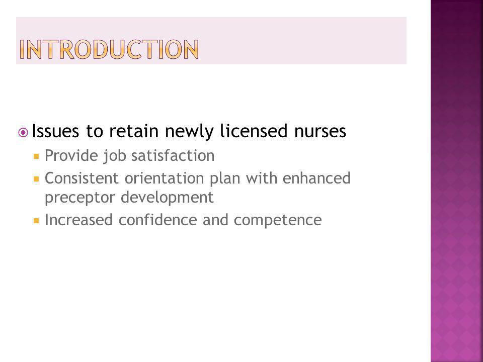 Introduction Issues to retain newly licensed nurses