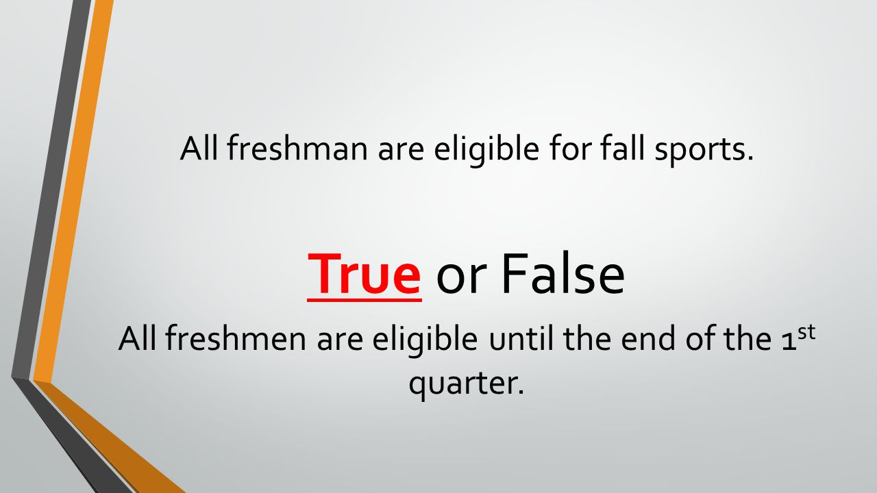 All freshman are eligible for fall sports.