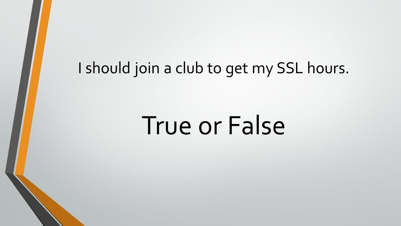 I should join a club to get my SSL hours.