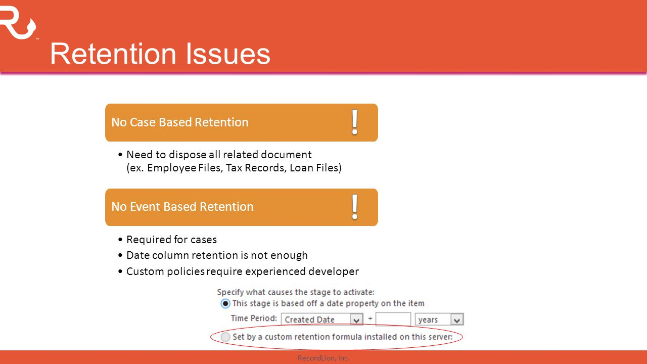 ! ! Retention Issues No Case Based Retention No Event Based Retention