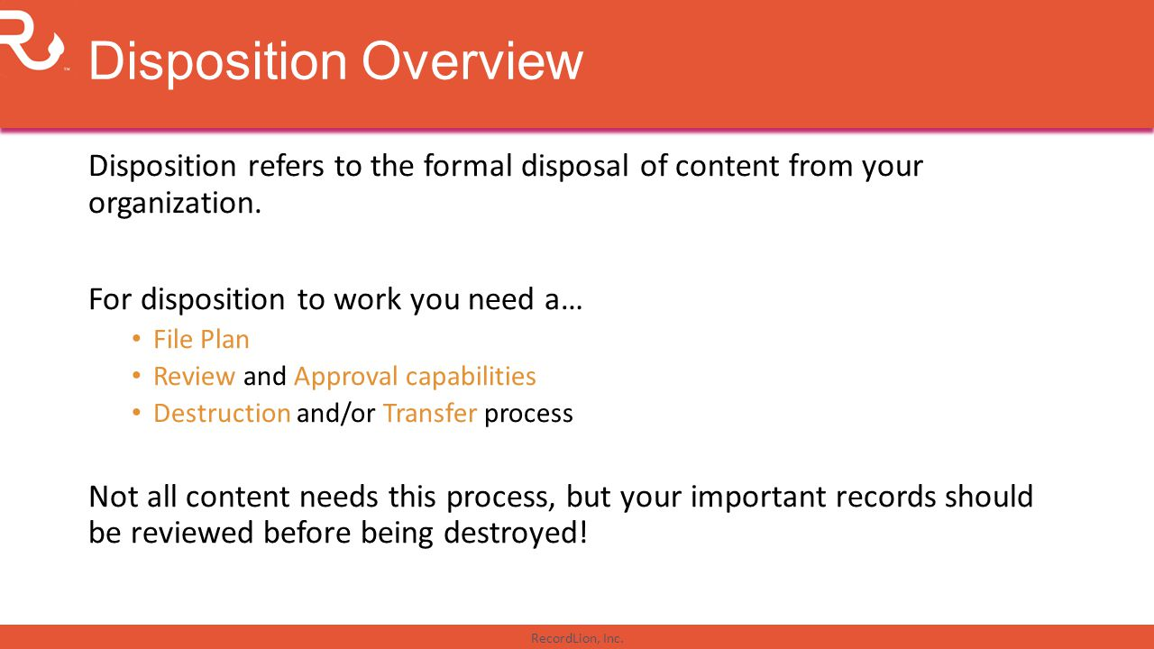 Disposition Overview Disposition refers to the formal disposal of content from your organization. For disposition to work you need a…