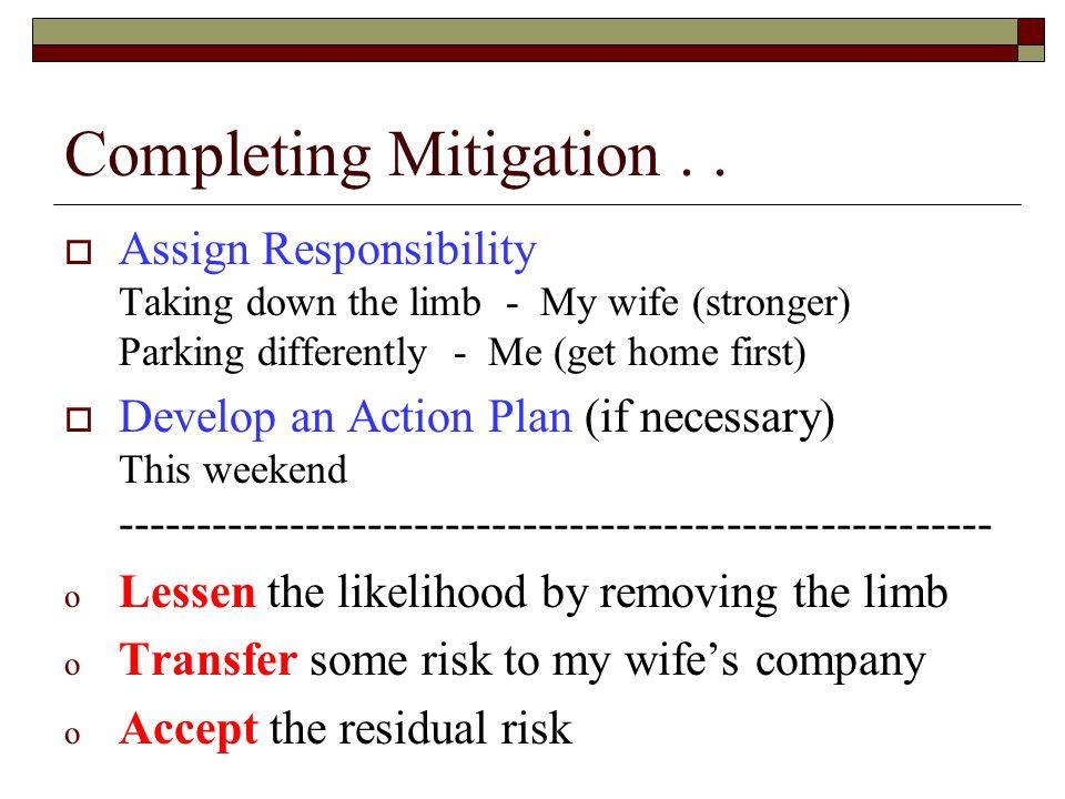 Completing Mitigation . .