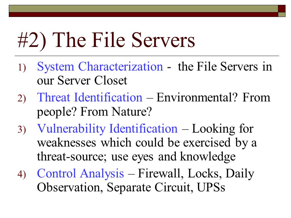 #2) The File Servers System Characterization - the File Servers in our Server Closet.