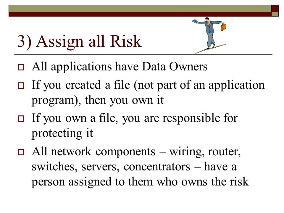 3) Assign all Risk All applications have Data Owners