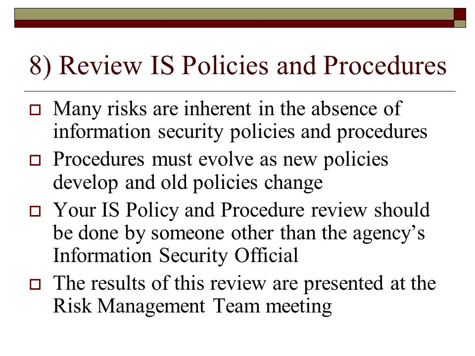8) Review IS Policies and Procedures