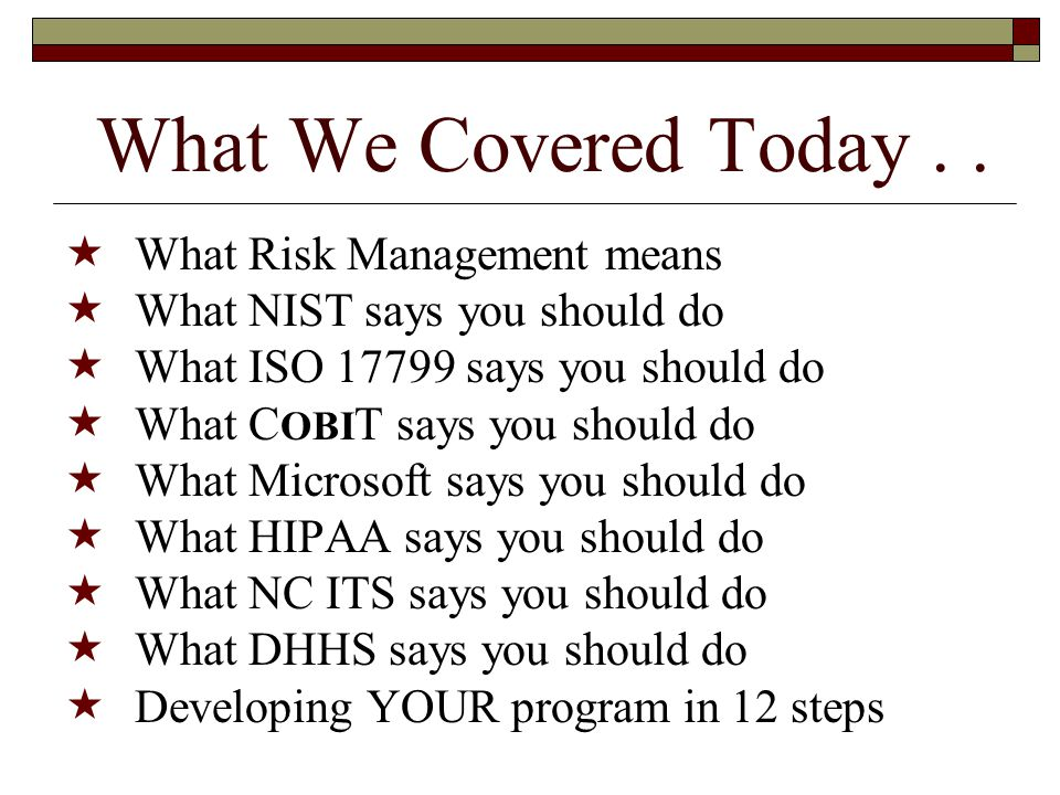 What We Covered Today . . What Risk Management means